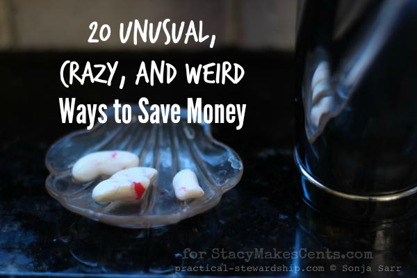 20 Unusual, Crazy, and Weird Ways to Save Money