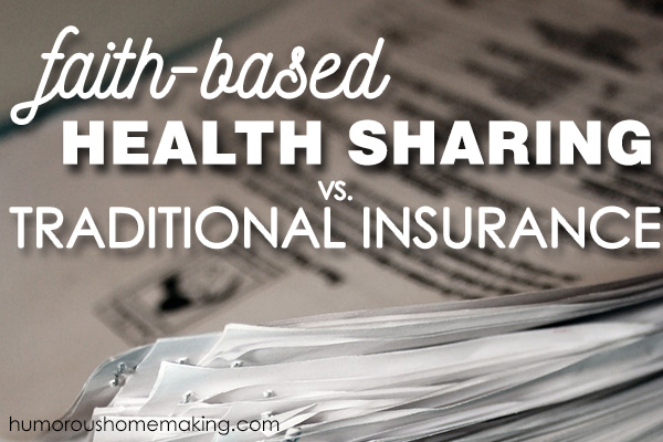 Faith Based Health Sharing Plans Versus Traditional Health Insurance