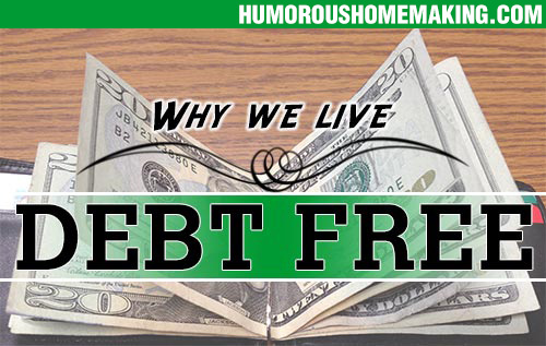 Why We Choose to Live Debt Free