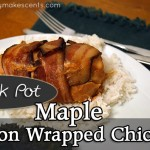 Crock Pot Maple Bacon Wrapped Chicken