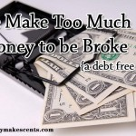We Make Too Much Money to be Broke {a debt free story}