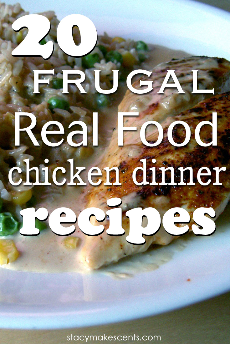 20 frugal real food chicken dinner recipes humorous homemaking 20 frugal real food chicken dinner recipes if you like to have chicken a few forumfinder Gallery