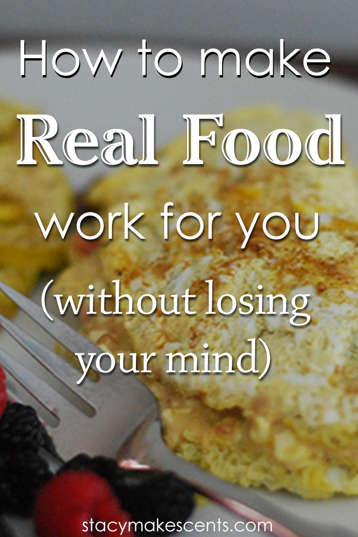 How to make real food work for YOU (without losing your mind). Real food doesn't have to be hard. Make it work for you and your life.