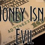 Money Isn't Evil {and why you should make as much as you can}