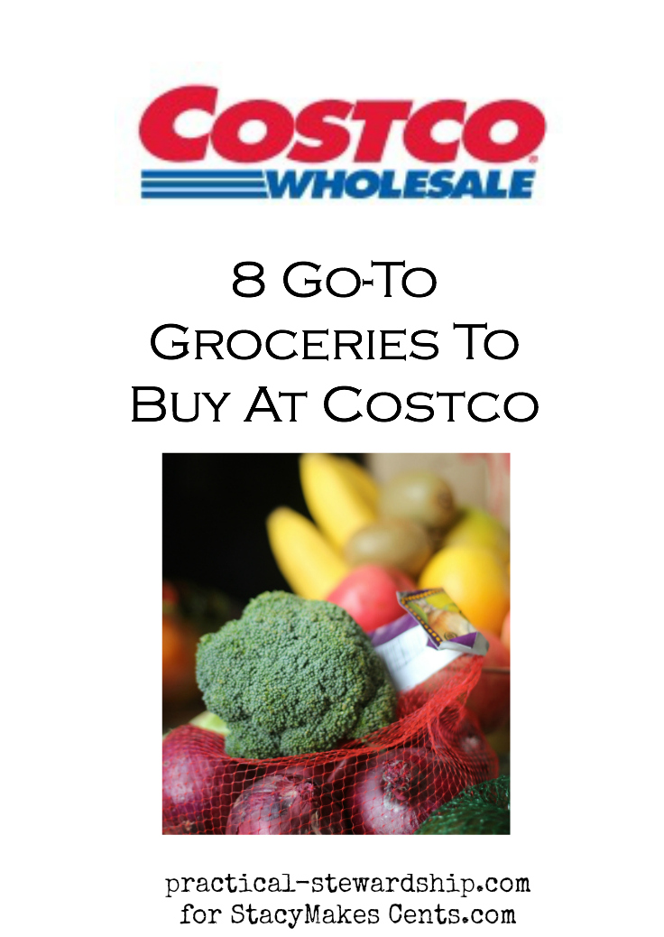 8 Go-To Groceries to Buy at Costco. Costco is a great store to buy real food on a budget.