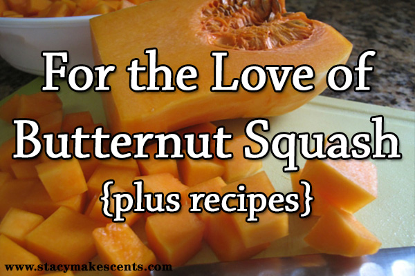 For the Love of Butternut Squash, + 5-Ingredient Butternut Mac and Cheese