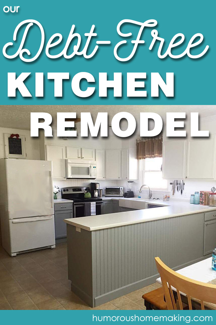 Our Debt-Free Kitchen Remodel - Humorous Homemaking