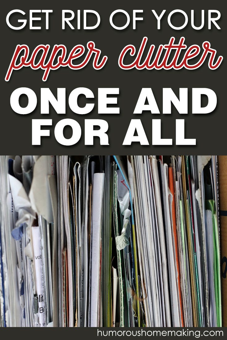 Get rid of your paper clutter once and for all humorous for Ways to get rid of clutter