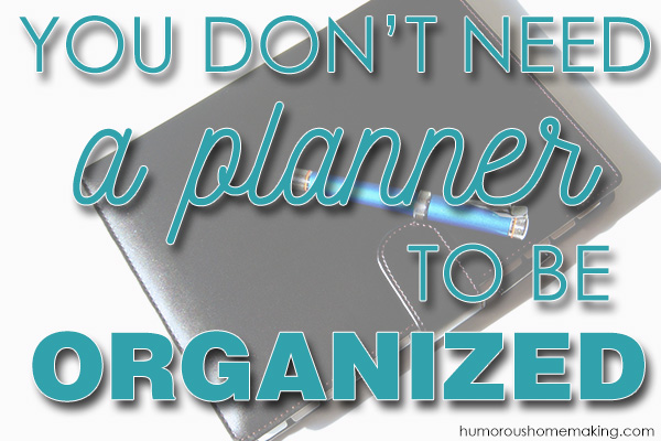 you dont need a planner