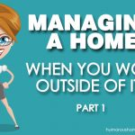 Managing a Home When You Work Outside of It – Part 1