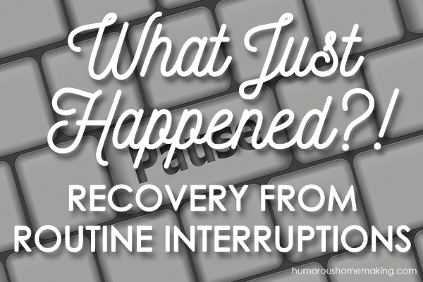 routine interruptions
