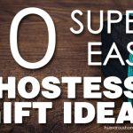 10 Super Easy Hostess Gift Ideas