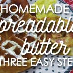 Making Homemade Spreadable Butter in 3 Easy Steps