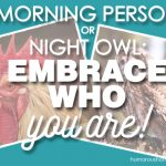 Morning Person or Night Owl: Embrace Who You Are