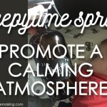 Sleepytime Spray: How to Create a Calming Atmosphere at Bedtime