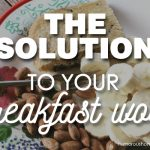 The Solution to Your Breakfast Woes