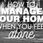How To Manage Your Home When You Feel Alone