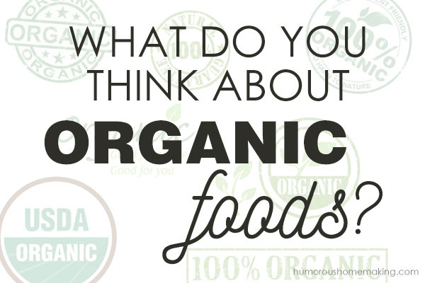 What Do You Think About Organic Foods?