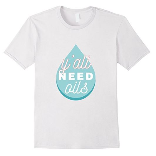 y'all need oils t-shirt