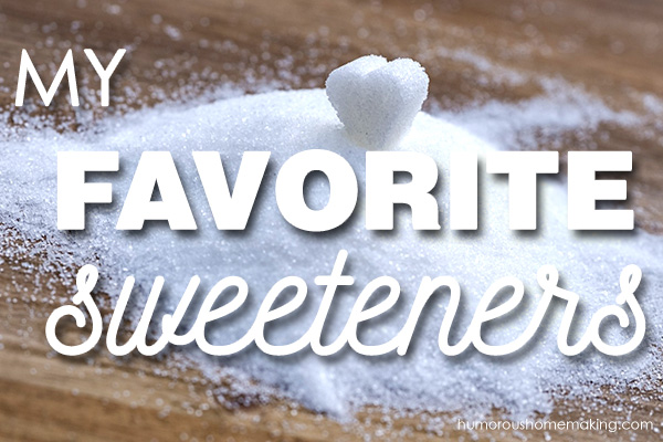 My Favorite Sweeteners