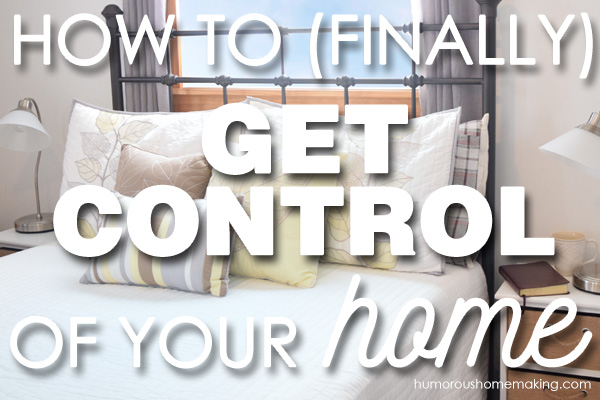 get control of your home