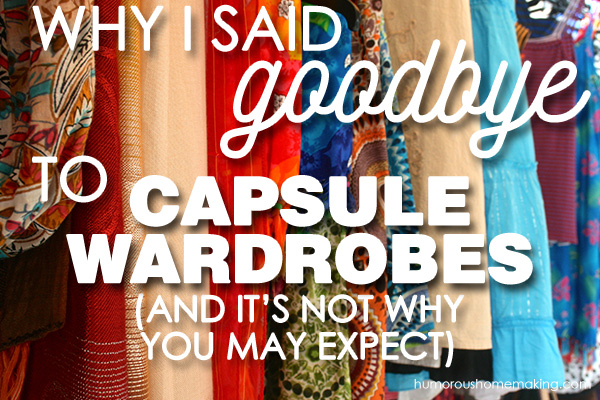 Why I Said Goodbye to Capsule Wardrobes