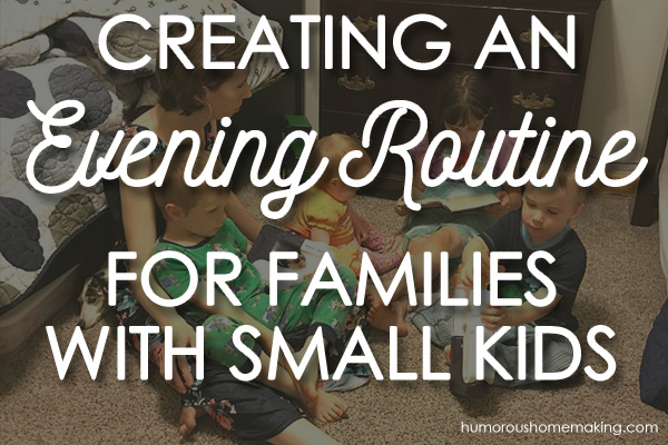 Creating an Evening Routine for Families with Small Kids