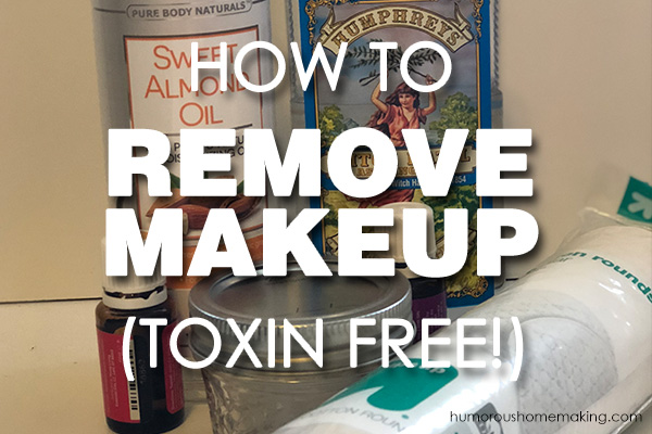 How To Remove Makeup (Toxin Free)