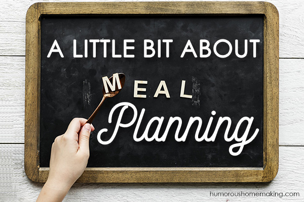 A little Bit About Meal Planning