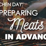 Kitchen Day: Prepping Meats in Advance