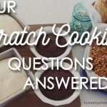 Your Scratch Cooking Questions, Answered!