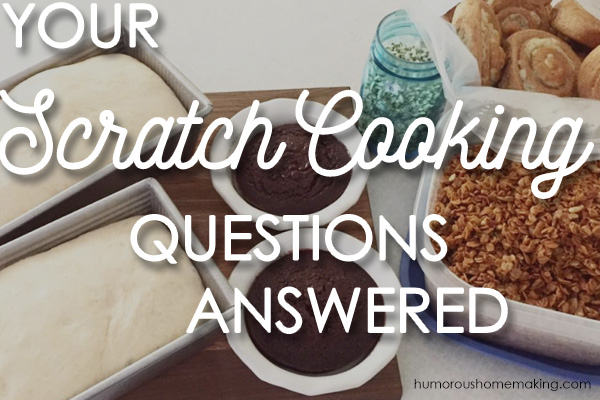 scratch cooking faq