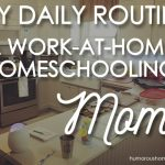My Daily Routine: Work-from-Home Homeschooling Mom