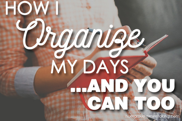 organize your days