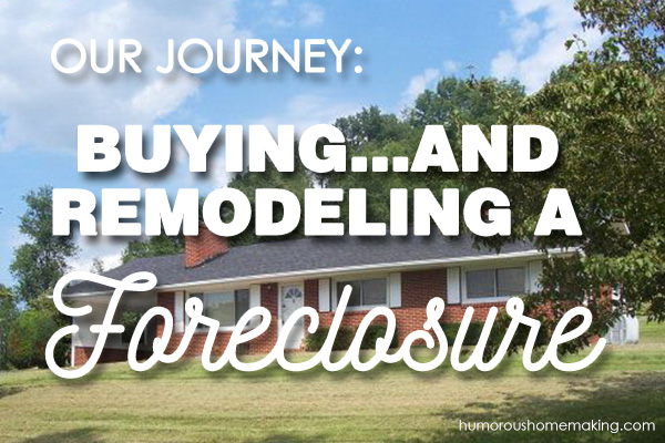 buying and remodeling a foreclosure