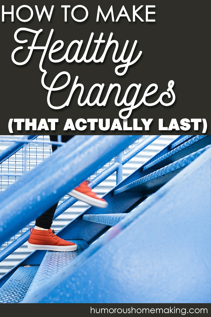 healthy changes that last