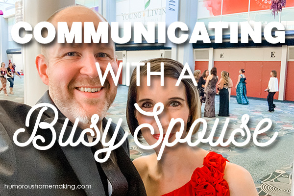communicating with a busy spouse