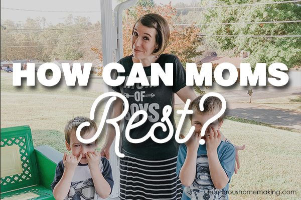 how can moms rest