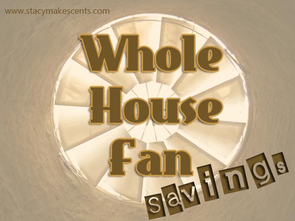 Whole House Fan Savings